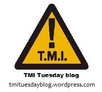 TMI Tuesday blog