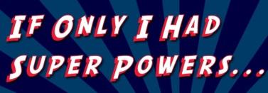 super powers tmi